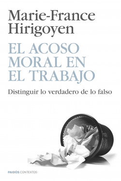 El Acoso Moral En El Trabajo Marie France Hirigoyen Planeta De Libros