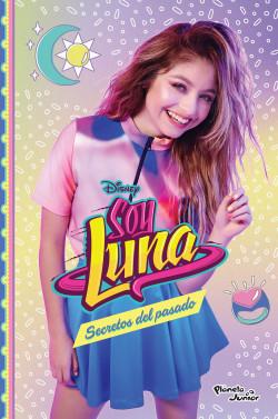 Soy Luna 10 Secretos Del Pasado Disney Planeta De Libros
